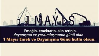 1 Mayıs İşçi Bayramı Mesajları, 1 Mayıs Mesajları